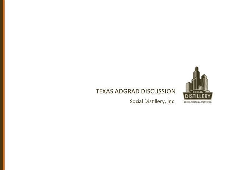 TEXAS ADGRAD DISCUSSION              Social Dis5llery, Inc.