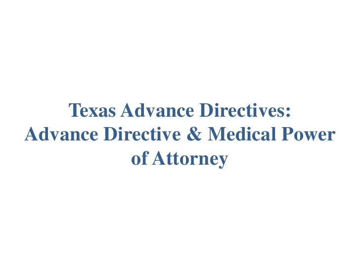 Texas Advance Directives:Advance Directive & Medical Power           of Attorney