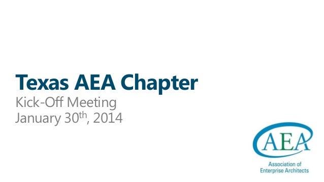 Texas AEA Chapter Kick-Off Meeting January 30th, 2014
