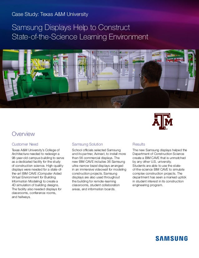 Case Study: Texas A&M University Samsung Displays Help to Construct State-of-the-Science Learning Environment Customer Nee...