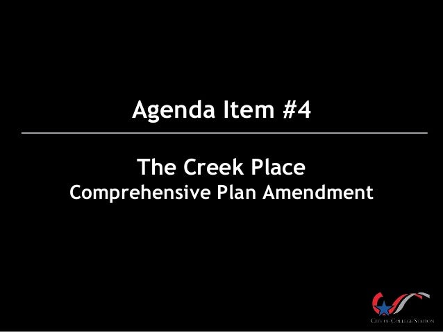 Agenda Item #4 The Creek Place Comprehensive Plan Amendment