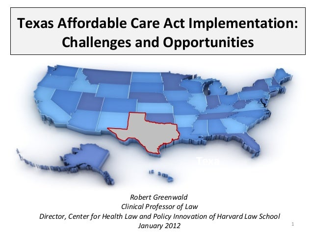Texas Affordable Care Act Implementation:      Challenges and Opportunities                                               ...