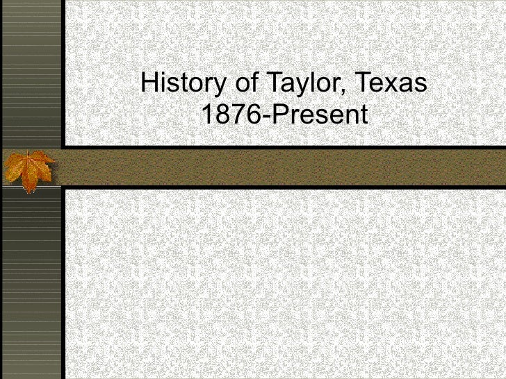 History of Taylor, Texas 1876-Present