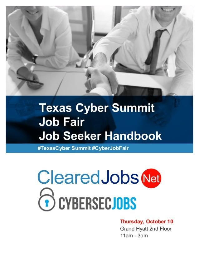 Texas Cyber Summit Job Fair Job Seeker Handbook #TexasCyber Summit #CyberJobFair Thursday, October 10 Grand Hyatt 2nd Floo...