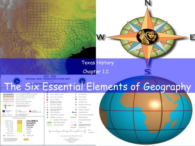 Texas History Chapter 1.1: The Six Essential Elements of Geography
