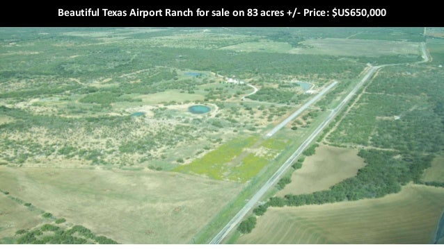 Beautiful Texas Airport Ranch For Sale On 83 Acres +/  Price: $US650 ... Part 85