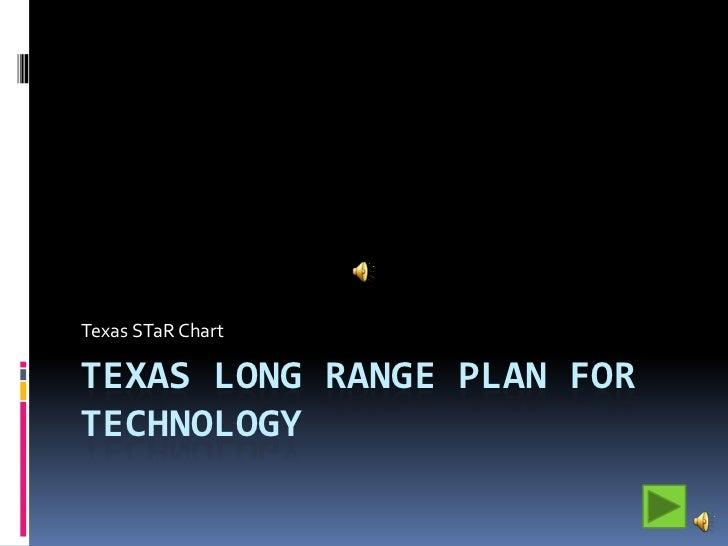 Texas Long Range Plan for Technology<br />Texas STaR Chart<br />
