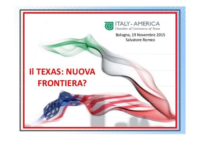 Bologna,19Novembre2015 lSalvatoreRomeo Il TEXAS: NUOVAIlTEXAS:NUOVA FRONTIERA? 1