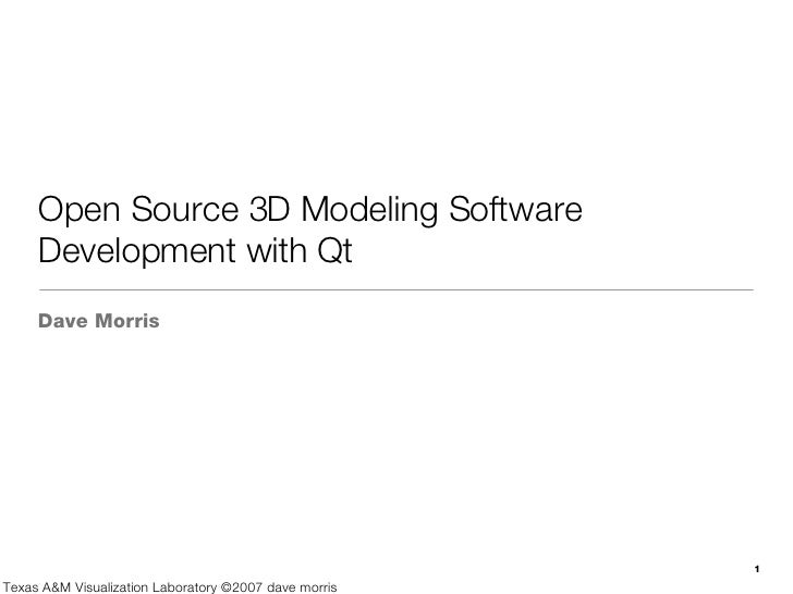 Open Source 3D Modeling Software      Development with Qt      Dave Morris                                                ...