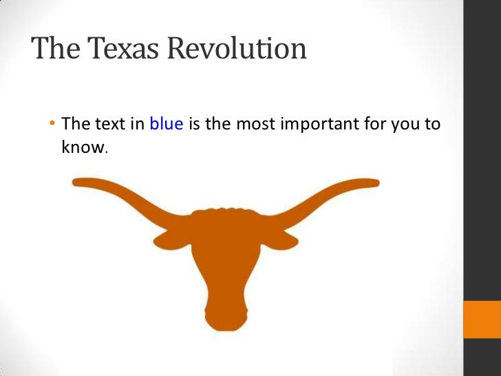 The Texas Revolution<br />The text in blue is the most important for you to know.<br />
