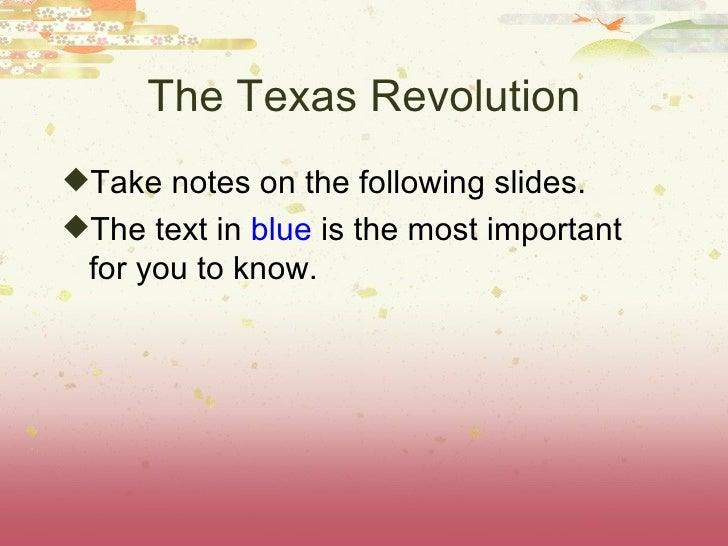Texas Revolution Powerpoint          Conversation: None            Help: Raise hand   Movement: yes, to see board only   A...