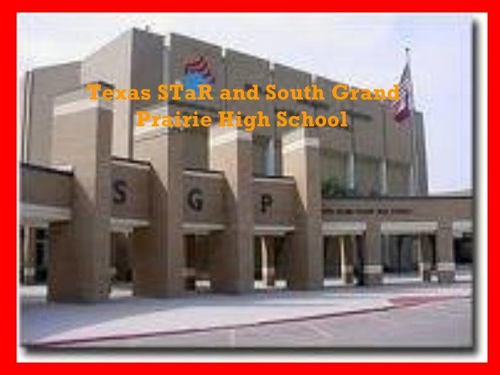 Texas STaR and South Grand Prairie High School