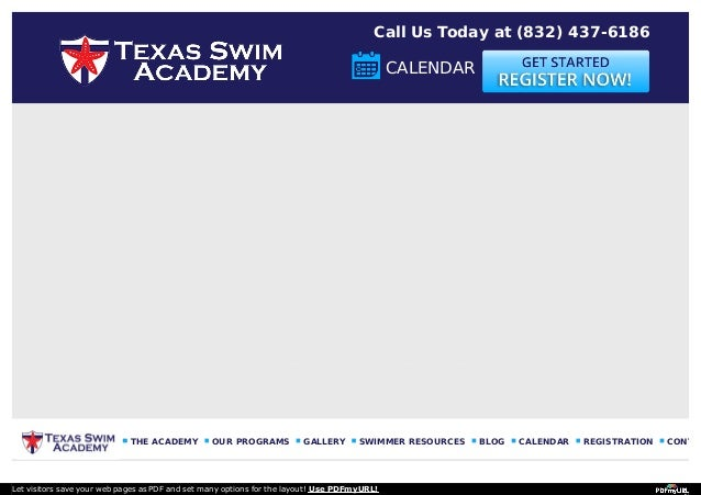THE ACADEMY OUR PROGRAMS GALLERY SWIMMER RESOURCES BLOG CALENDAR REGISTRATION CONTAC CALENDAR Call Us Today at (832) 437-6...