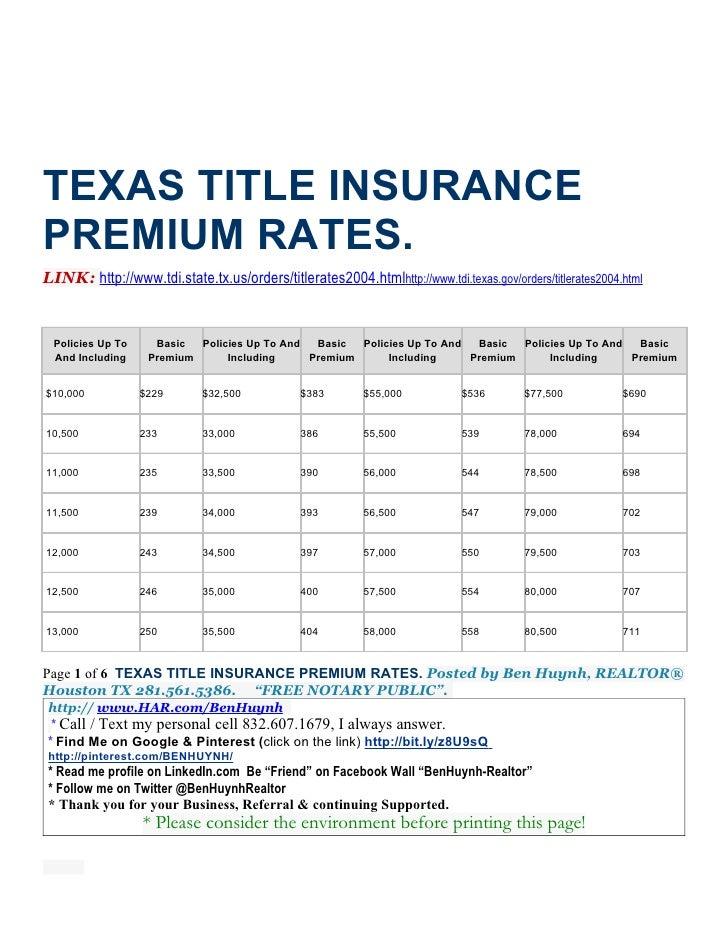 TEXAS TITLE INSURANCEPREMIUM RATES.LINK: http://www.tdi.state.tx.us/orders/titlerates2004.htmlhttp://www.tdi.texas.gov/ord...