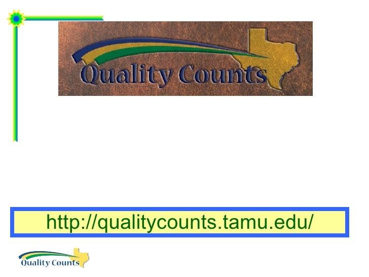 http://qualitycounts.tamu.edu/