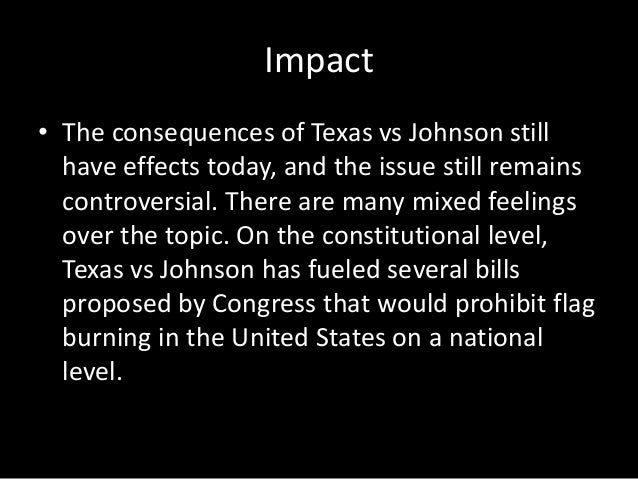 texas v. johnson essay Johnson revolves around the 1984 republican national convention which took place in dallas, texas 1 gregory lee johnson was a member of a private company that was made-up of individuals who promoted the communist movement.