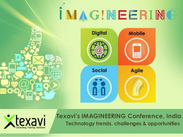Texavi's IMAGINEERING Conference, India Technology trends, challenges & opportunities