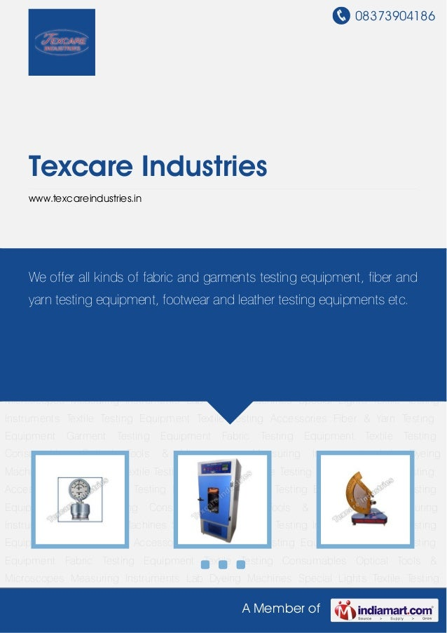 08373904186 A Member of Texcare Industries www.texcareindustries.in Fiber & Yarn Testing Equipment Garment Testing Equipme...