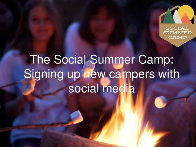 The Social Summer Camp: Signing up new campers with social media