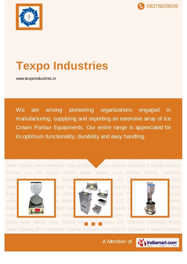 08376809939A Member ofTexpo Industrieswww.texpoindustries.inWaffle Baker Dipping Wells Blenders Topping Warmers Cone Stand...
