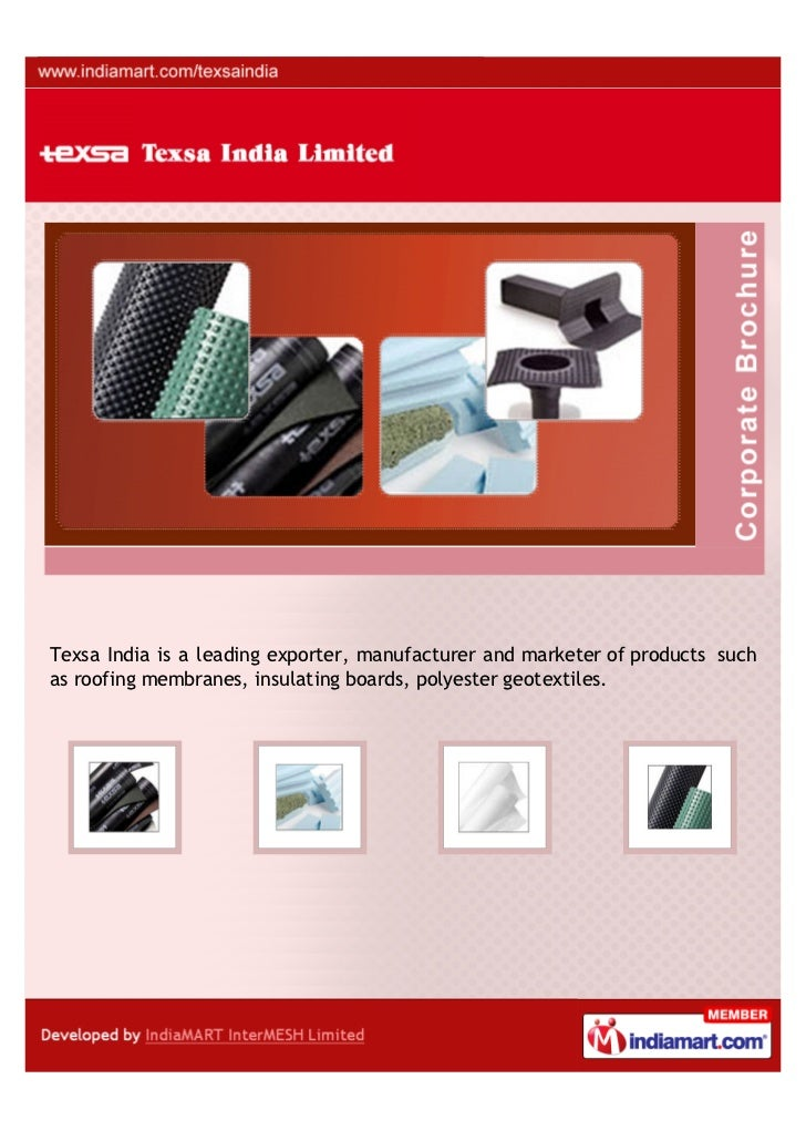 Texsa India is a leading exporter, manufacturer and marketer of products suchas roofing membranes, insulating boards, poly...