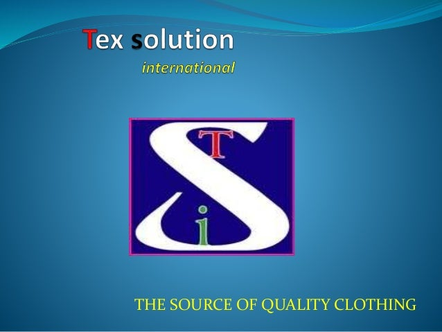 THE SOURCE OF QUALITY CLOTHING
