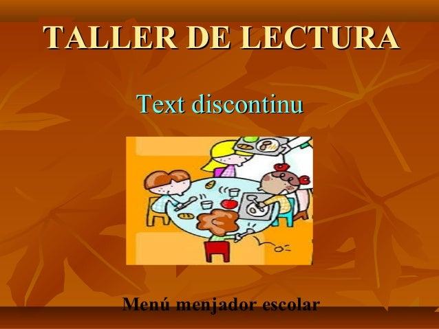TALLER DE LECTURA Text discontinu  Menú menjador escolar