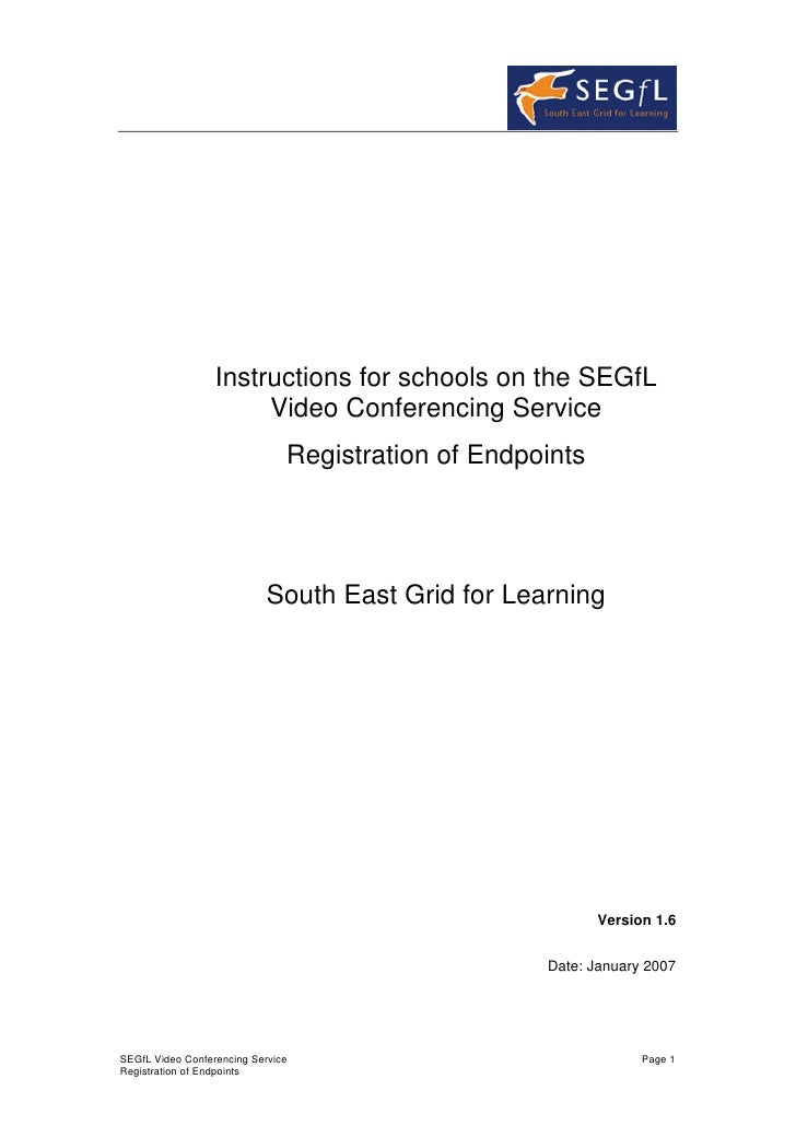 Instructions for schools on the SEGfL                        Video Conferencing Service                                Reg...