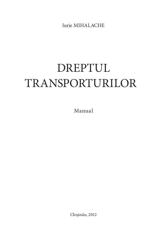 Iurie MIHALACHE DREPTUL TRANSPORTURILOR Manual Chișinău, 2012