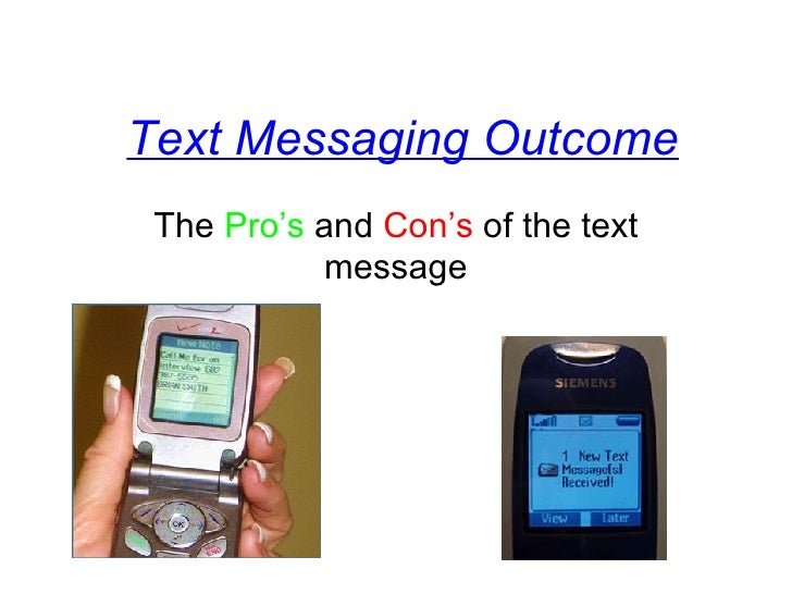 Text Messaging Outcome The  Pro's  and  Con's  of the text message