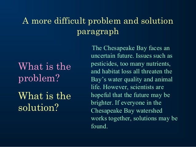 problem solution paragraph Problem/solution pre-write example problem solution refutation/ conclusion cigarette smoking offer help to those who are addicted and create programs to.