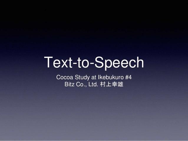 Text-to-Speech Cocoa Study at Ikebukuro #4 Bitz Co., Ltd. 村上幸雄