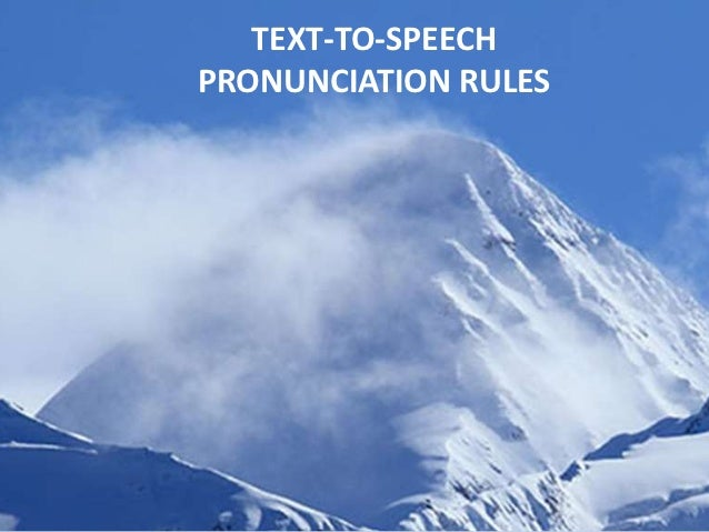 TEXT-TO-SPEECHPRONUNCIATION RULES