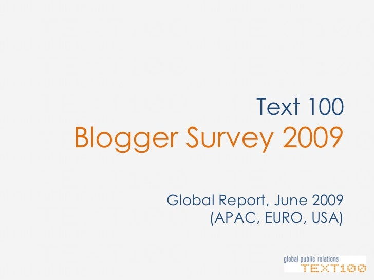 Text 100 Blogger Survey 2009        Global Report, June 2009            (APAC, EURO, USA)