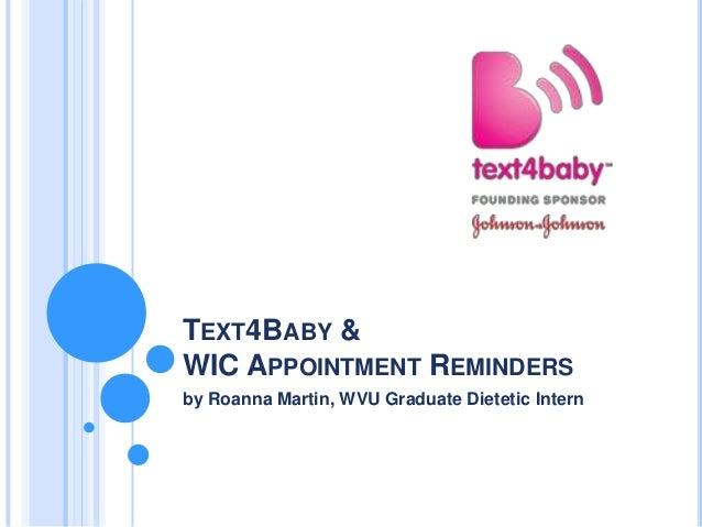 TEXT4BABY &WIC APPOINTMENT REMINDERSby Roanna Martin, WVU Graduate Dietetic Intern