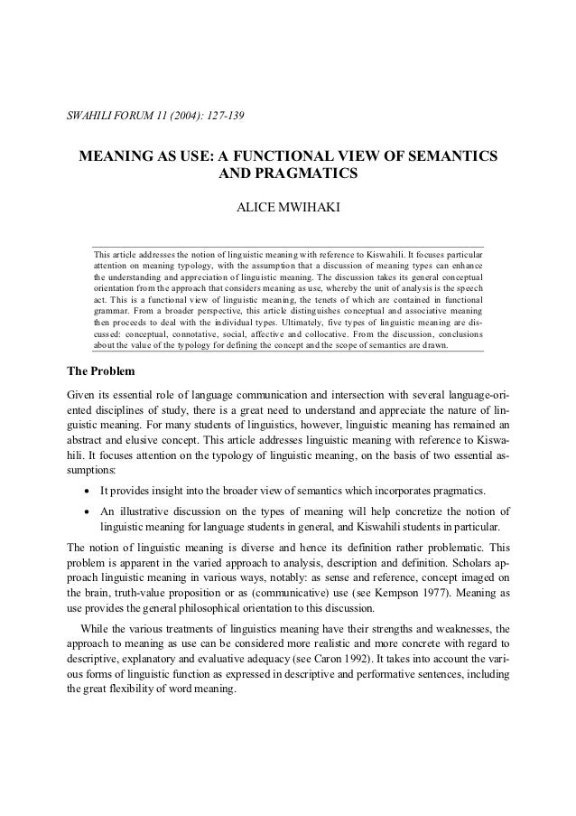SWAHILI FORUM 11 (2004): 127-139  MEANING AS USE: A FUNCTIONAL VIEW OF SEMANTICS                  AND PRAGMATICS          ...