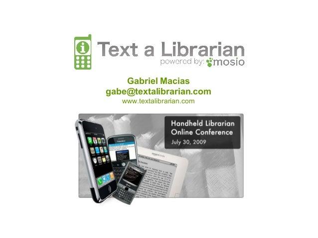 Gabriel Macias gabe@textalibrarian.com www.textalibrarian.com