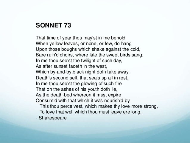 how structure affects sonnet 73 Sonnet 73-shakespeare rachael ivey johnny chen he also loves her no matter what, even in death type of sonnet: shakespearean structure: 3 quatrains, 1 couplet.