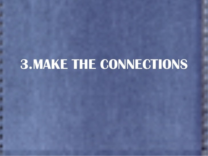 3.MAKE THE CONNECTIONS
