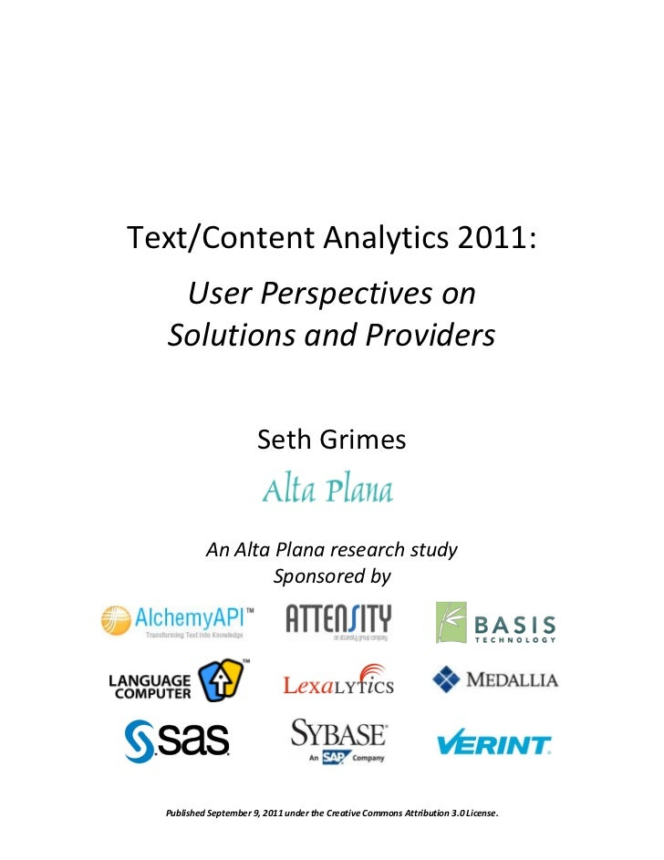 Text/Content Analytics 2011:   User Perspectives on  Solutions and Providers                       Seth Grimes           A...