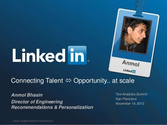 Connecting Talent  Opportunity.. at scaleAnmol Bhasin                                      Text Analytics Summit         ...