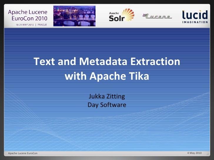 Text and Metadata Extraction with Apache Tika Jukka Zitting Day Software