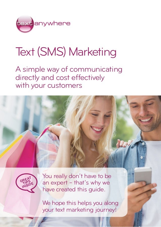 Text(SMS)Marketing A simple way of communicating directly and cost effectively with your customers You really don't have t...