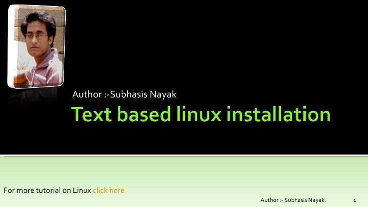 Author :-Subhasis Nayak Author :- Subhasis Nayak . For more tutorial on Linux  click here