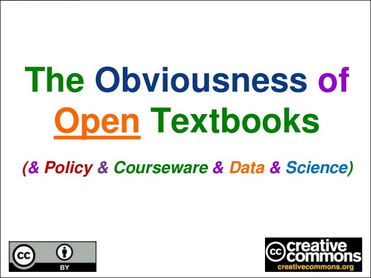 The Obviousness of OpenTextbooks(& Policy & Courseware &Data&Science)<br />