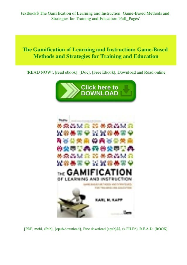 textbook$ The Gamification of Learning and Instruction: Game-Based Methods and Strategies for Training and Education 'Full...