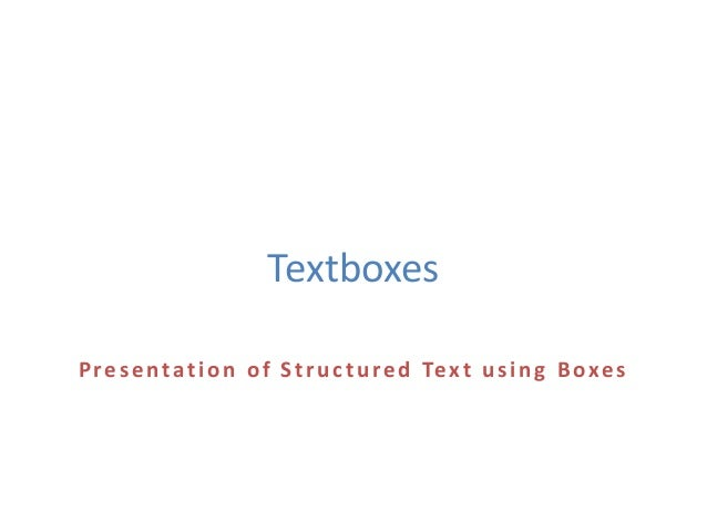 Textboxes Presentation of Structured Text using Boxes