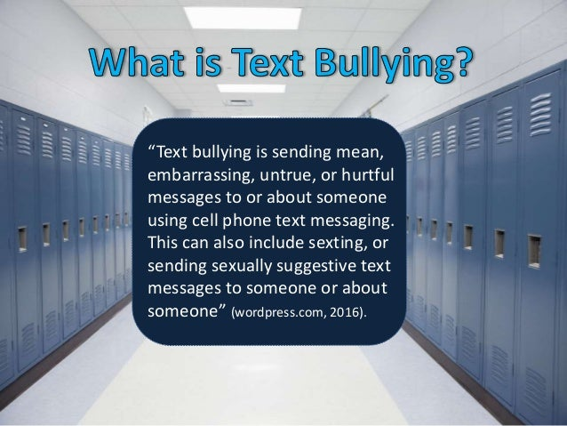 bullying and text messaging Why mobile messaging – leading  students who witness bullying take place or victims of bullying themselves can send a text message to the hotline to.