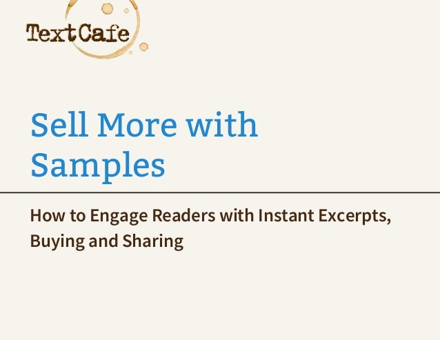 Sell More with Samples How to Engage Readers with Instant Excerpts, Buying and Sharing