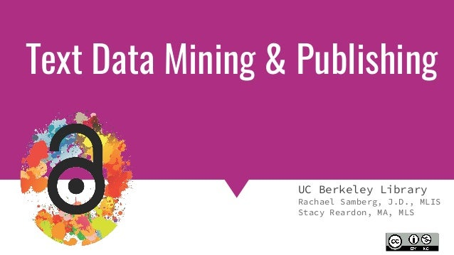 Copyright & Fair Use for Digital Projects Text Data Mining & Publishing UC Berkeley Library Rachael Samberg, J.D., MLIS St...